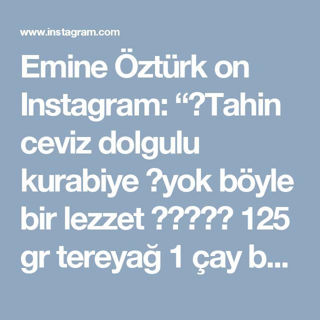 """Emine Öztürk on Instagram: """"🌺Tahin ceviz dolgulu kurabiye 🌺yok böyle bir lezzet 😉👍👌👌👌 125 gr tereyağ  1 çay bardağı yoğurt 1 yumurta  2 yemek kaşığı pudra şekeri 1…"""""""