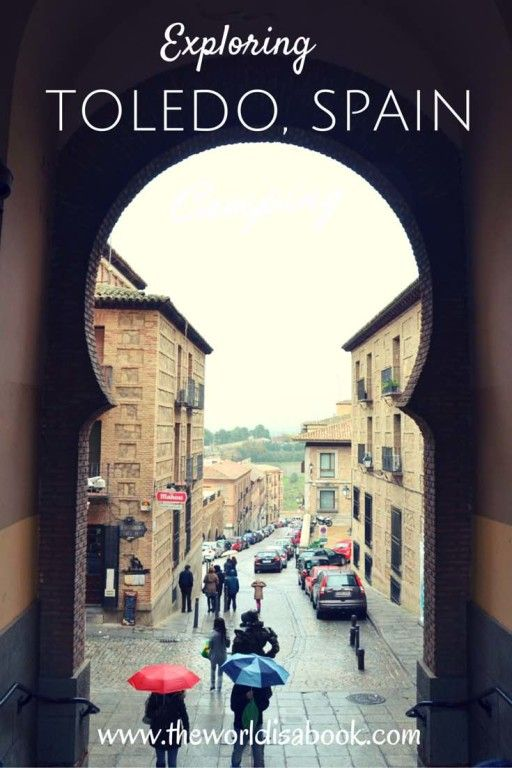 Exploring Toledo, Spain: City of Three Cultures - The World Is A Book