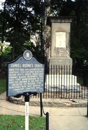 Daniel Boone's Grave, Frankfort Cemetery, Frankfort, KY. He died  was buried in Missouri, but the Kentuckians came, disinterred him,  took him back to Frankfort.