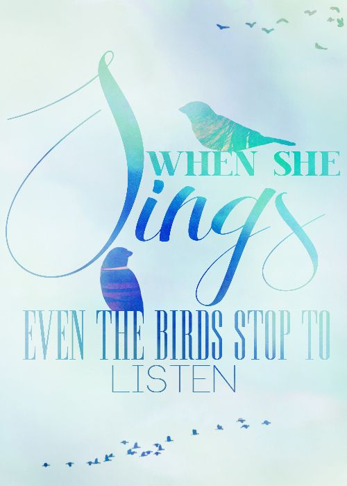 Because when she sings, even the birds stop to listen.