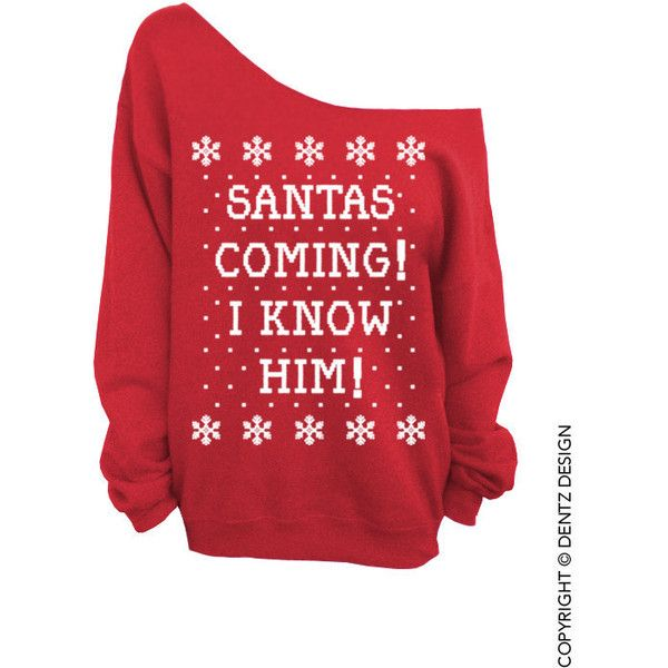Santa's Coming! I Know Him! - Ugly Christmas Sweater - Red Slouchy... ($29) ❤ liked on Polyvore featuring tops, shirts, sweaters, 10. tops., christmas, over sized shirts, shirt top, red shirt, christmas tops and oversized tops
