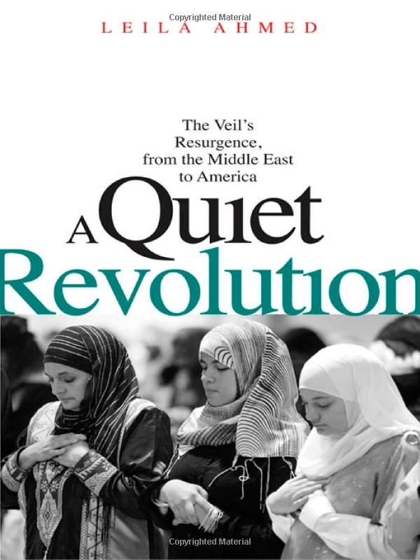 Leila Ahmed's A Quiet Revolution