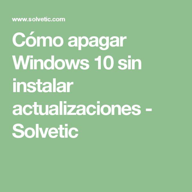 Cómo apagar Windows 10 sin instalar actualizaciones - Solvetic