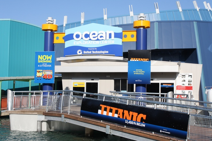 Ocean Exploration Center with the new 4D-Theater and Titanic exhibit.