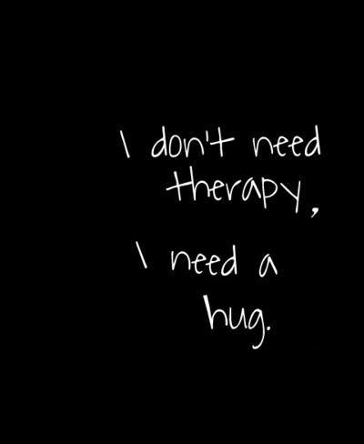 sometimes people just need a hug. they need to know someone sees them. to make human contact. to know they are loved or cared about. to know they haven't gone unnoticed.