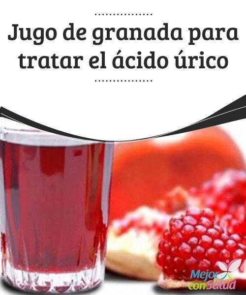 """Jugo de granada para tratar el ácido úrico  El jugo de granada es un remedio casi """"virtuoso"""" para reducir nuestros niveles de ácido úrico."""