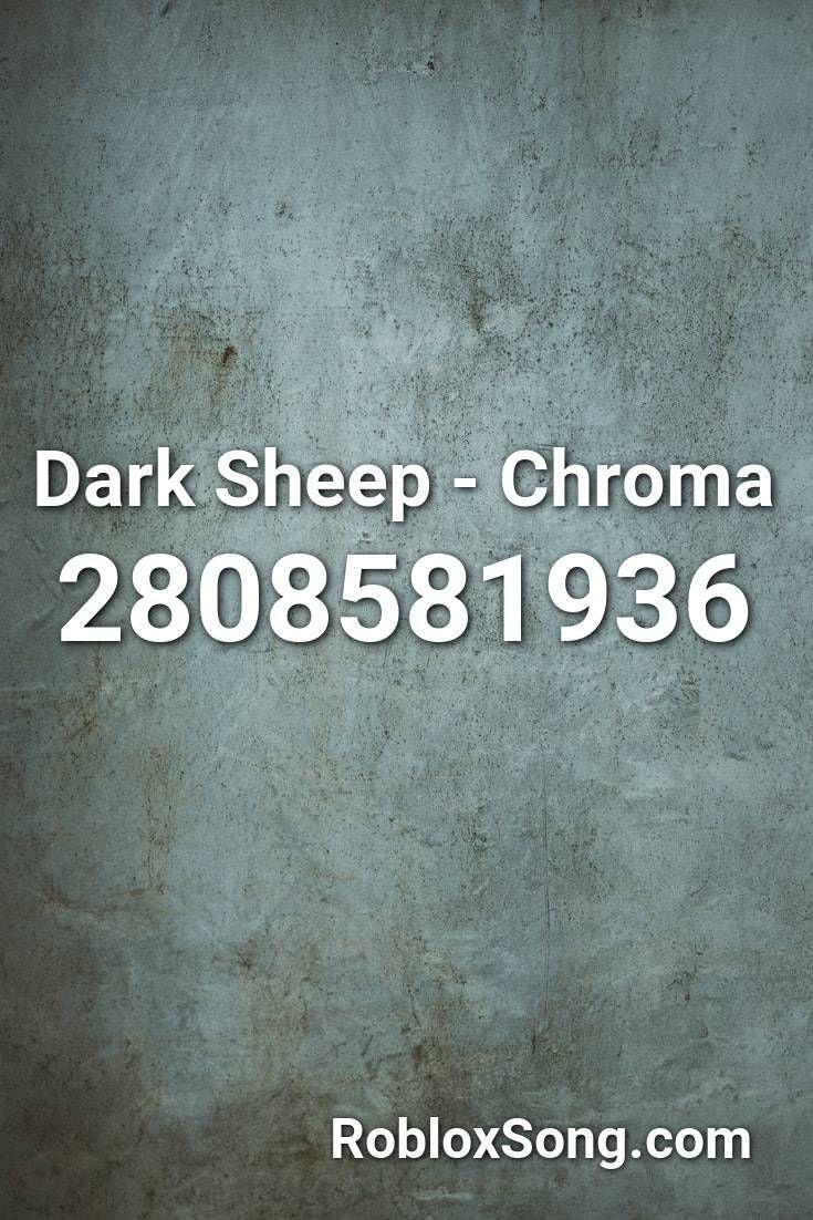 Roblox Time Lapse Id Dark Sheep Chroma Roblox Id Roblox Music Codes In 2020 Roblox Avicii Training Songs