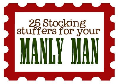 "25 ""manly"" stocking stuffers. finally some ideas!"