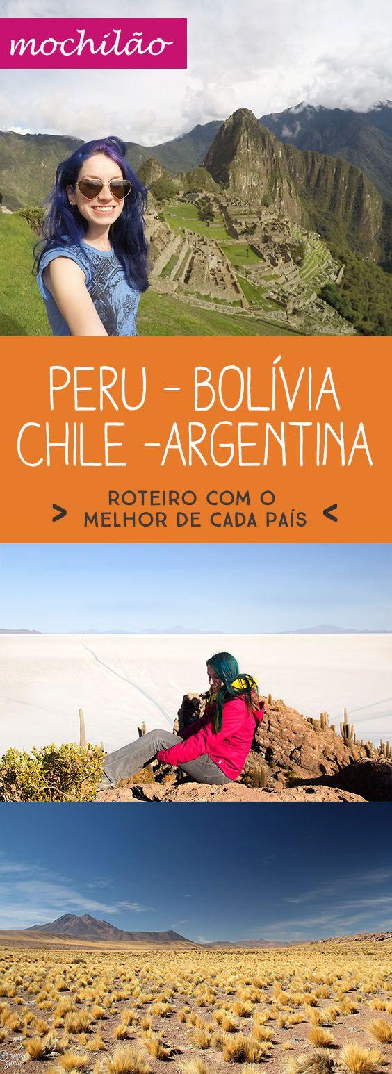 roteiro mochilão peru bolivia chile e argentina o melhor de cada pais
