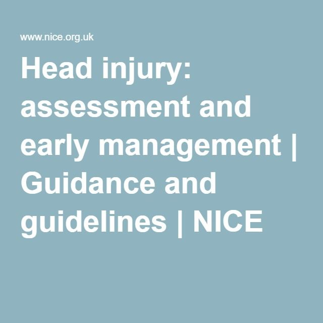 Head injury: assessment and early management | Guidance and guidelines | NICE