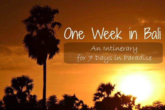 Itinerary 7 Days One Week in Bali