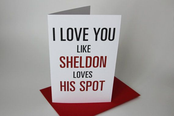 Sheldon I Love You / Valentine Card – The Big Bang Theory Tv Show