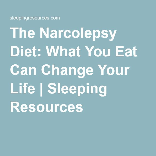 The Narcolepsy Diet: What You Eat Can Change Your Life | Sleeping Resources