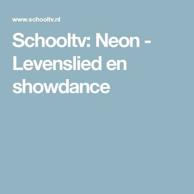 Schooltv: Neon - Levenslied en showdance