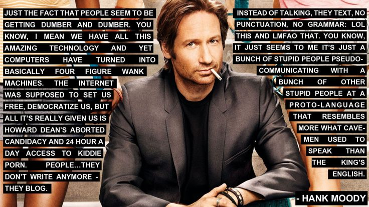 hank moody on dumb people and the internet