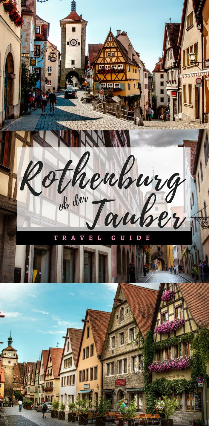 Rothenburg ob der Tauber: A Guide to Germany's Most Photogenic Town