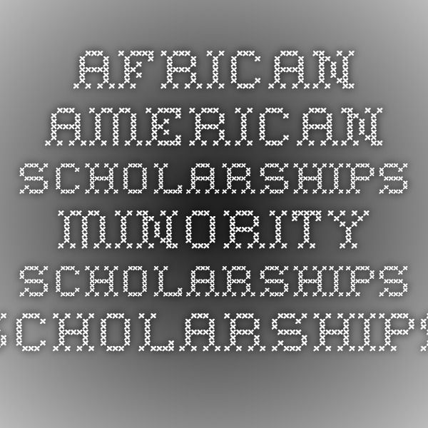 African American Scholarships - Minority Scholarships - Scholarships By Type - College Scholarships - Financial Aid - Scholarships.com