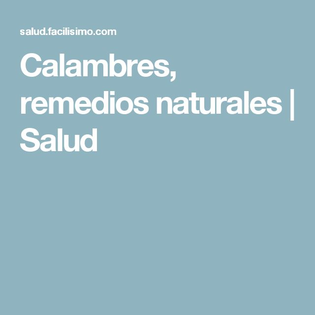 Calambres, remedios naturales | Salud