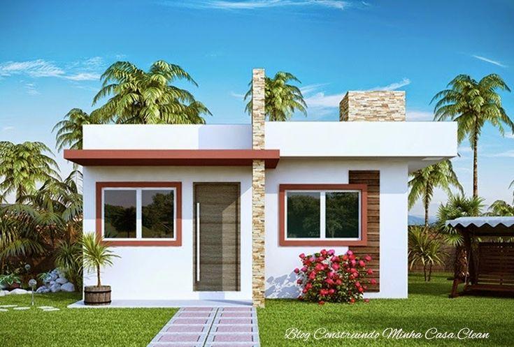 Construindo Minha Casa Clean: Fachadas de Casas Simples, Pequenas, mas muito Modernas!