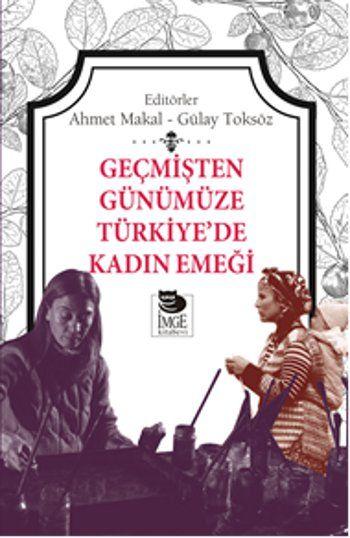 D&R - Kültür, Sanat ve Eğlence Dünyası Geçmişten Günümüze Türkiye'de Kadın Emeği