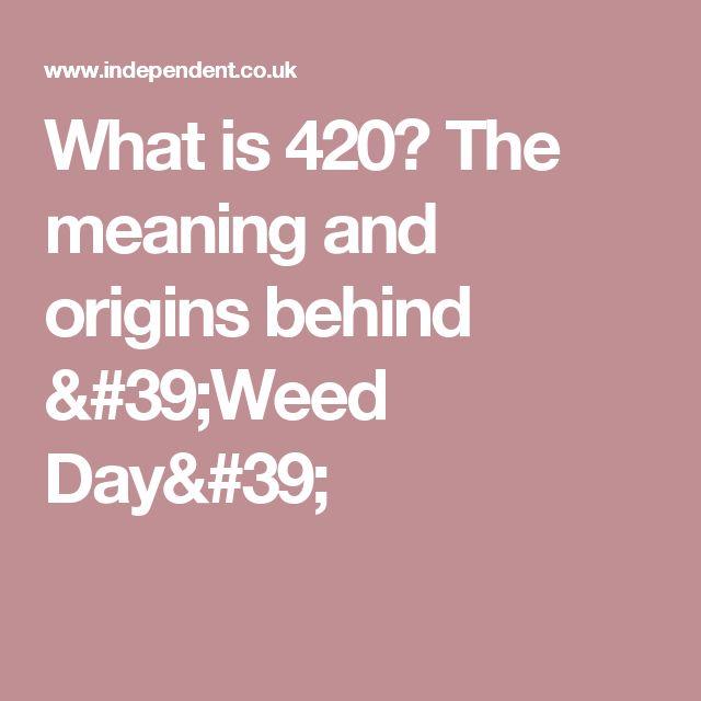 1aa7e9e366a677f08dcfc7491f1d05a2 weed uk homes best 25 what is 420 mean ideas on pinterest marijuana meaning