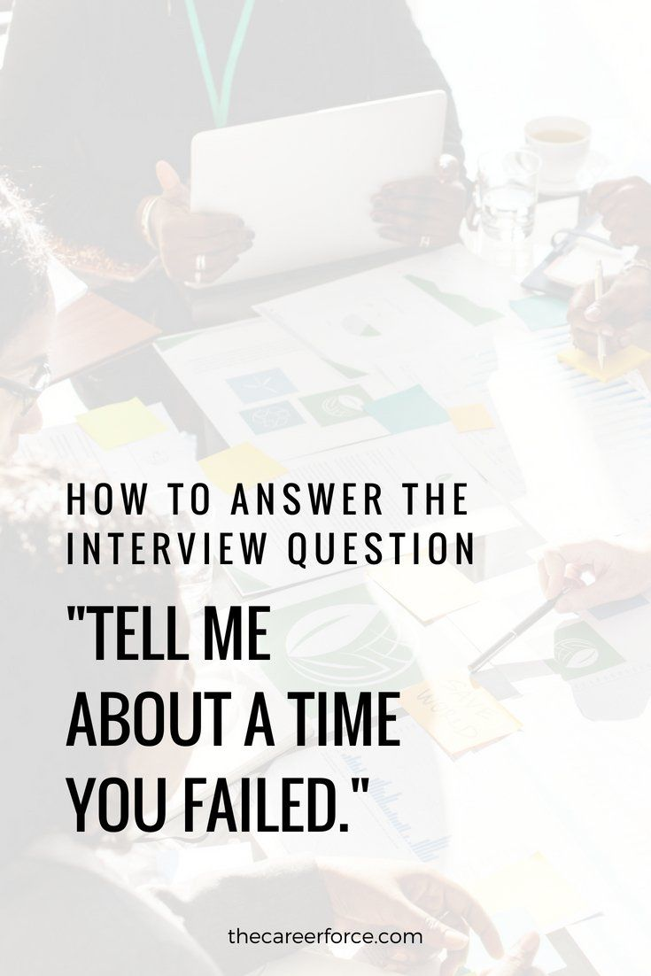 Tell Me About A Time You Tried Something And Failed Job Interview Answers Teaching Job Interview Interview Answers