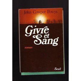 Givre Et Sang , Trad. De L'anglais Par Diane De Margerie Et François Xavier Jaujard. de john cowper powys