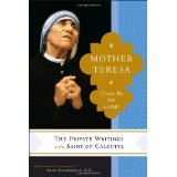 Mother Teresa: Come Be My Light - The Private Writings of the Saint of Calcutta (Hardcover)By Mother Teresa