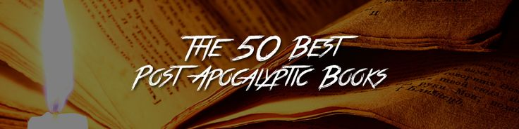 Discover the 50 best post apocalyptic books, as I round-up the genre's classic novels and hidden-gems.