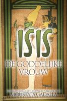 Isis: De Goddelijke Vrouw, an ebook by Moustafa Gadalla at Smashwords