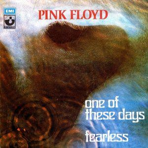 Pink Floyd One of These Days/Fearless 7single