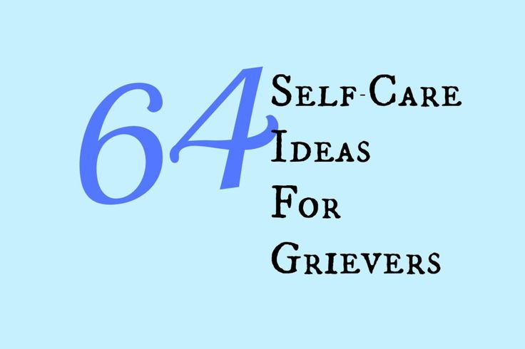 64 self-care ideas from What's Your Grief?