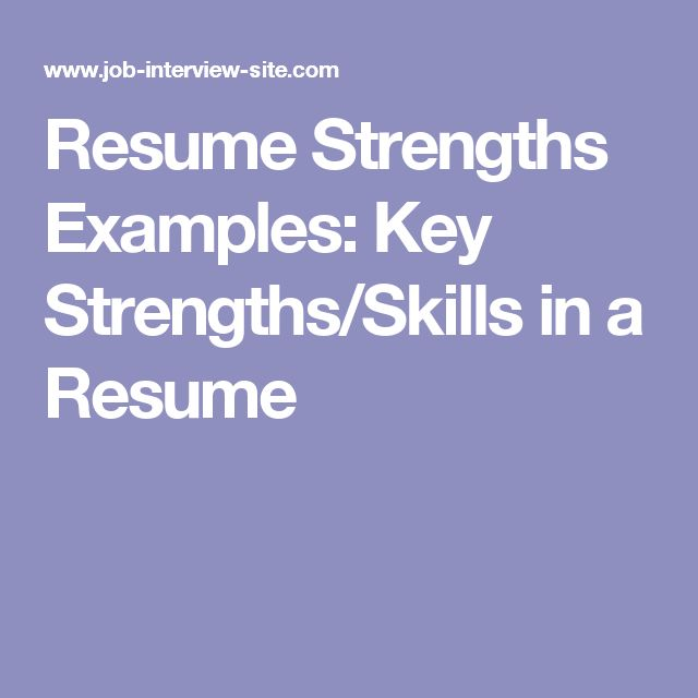 Resume Strengths Examples: Key Strengths/Skills In A Resume  Key Strengths Resume
