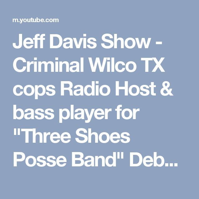 "Jeff Davis Show  -  Criminal Wilco TX cops Radio Host & bass player  for ""Three Shoes Posse Band"" Deborah Stevens, Exposes Criminal Williamson Country Texas law enforcement   Channel Austin TV studios  Austin Texas USA  July 2007 - Jeff Davis  27 years Radio TV Blogger   Jeff Davis Show Media"