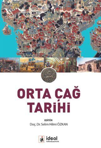 KİTAP TAVSİYESİ : Orta Çağ Tarihi /// EDİTÖR : DOÇ. DR. SELİM Hİ LMİ ÖZKAN