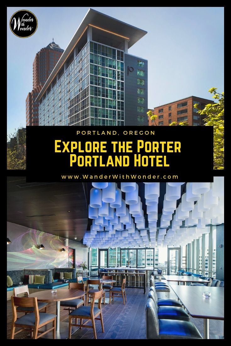 Explore The Heights And Depths Of The Porter Portland Hotel Wander