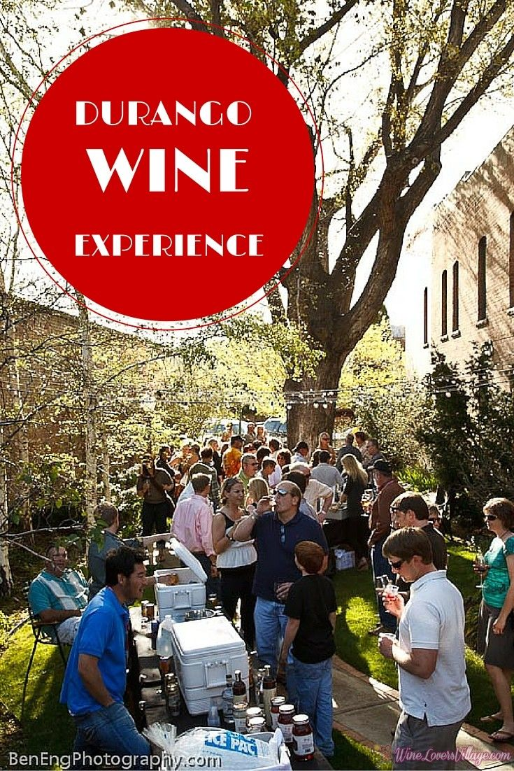 Cheers To Colorado Durango Wine Experience Wine Lovers Village Wine Lovers Southwest Colorado Colorado