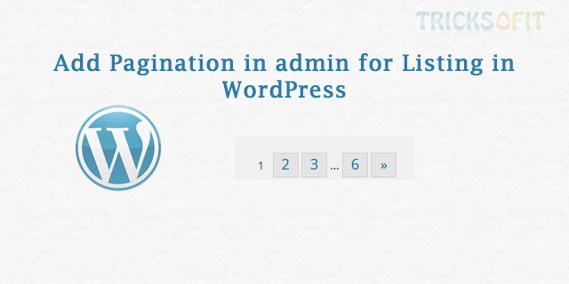 In this tutorial I will explain how to add pagination in admin for listing in WordPress. So you can easily display desired records per page.