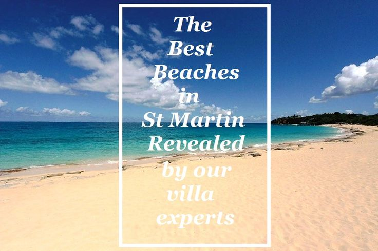 The Best Beaches in St Martin have been revealed! #travel #beaches #stmartin #stmaarten #exceptionalvillas