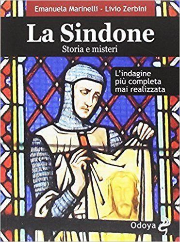 La Sindone. Storia e misteri: Amazon.it: Emanuela Marinelli, Livio Zerbini: Libri