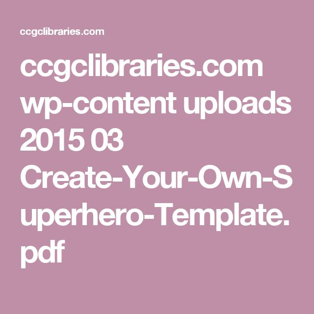 ccgclibraries.com wp-content uploads 2015 03 Create-Your-Own-Superhero-Template.pdf