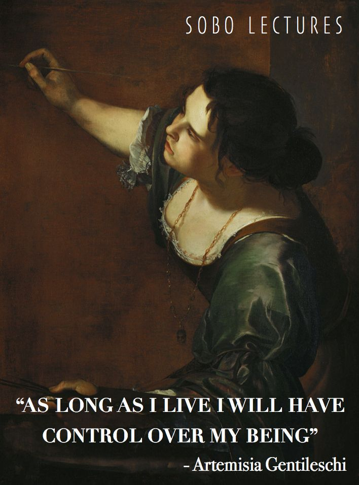 http://wgart.org Beautiful art inspiration quote from artist Artemisia Gentileschi. Inspirational female artists. SOBO Art Gallery lectures features upcoming lecture on inspirational female artists who still inspire us today #SOBOgallery #wintergardenartassociation #artinspirationquotes