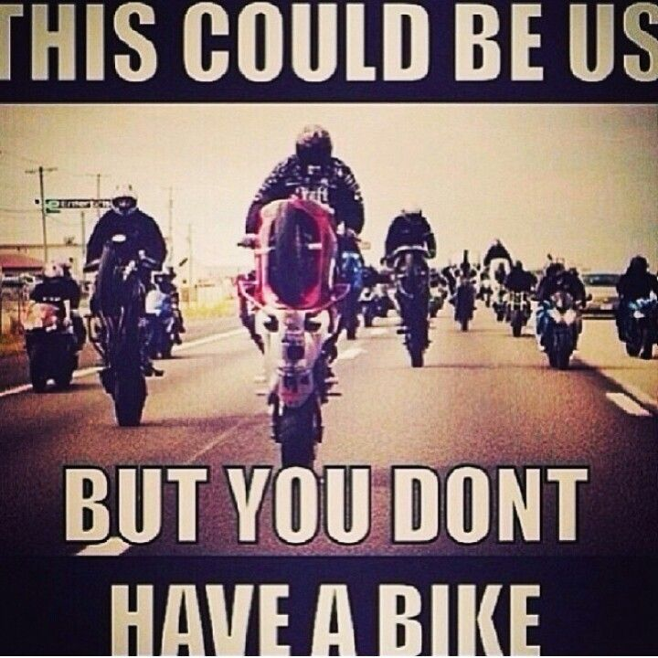 No Bike Yet This Could Be Us Stunter Life Motorcycle Sporbike