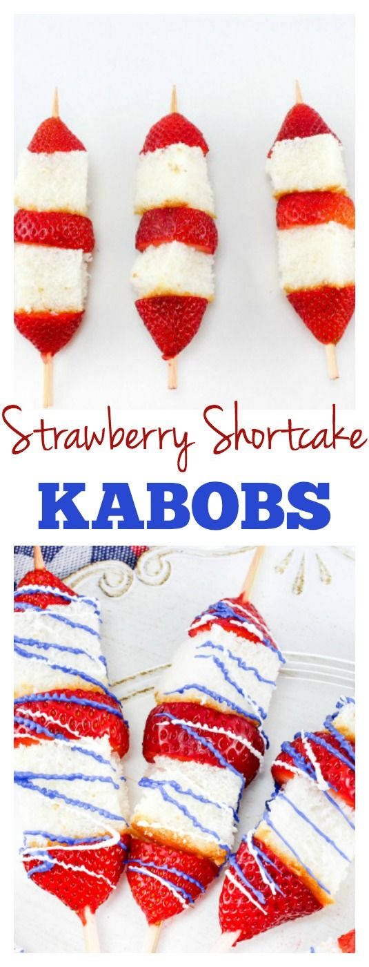 easy 4th of july desserts, strawberry shortcake, strawberry desserts, kabob desserts