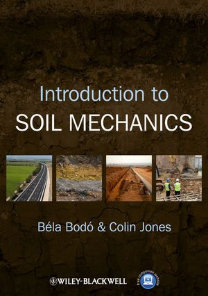 Introduction to Soil Mechanics  Béla Bodó, Colin Jones     Covers the basic principles of soil mechanics, illustrating why the properties of soil are important, the techniques used to understand and characterise soil behaviour and how that knowledge is then applied in construction.