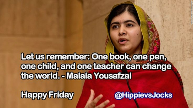 Let us remember: One book, one pen, one child, and one teacher can change the world. - Malala Yousafzai Happy Friday #HappyFriday #happy #friday #inspiration #remember #change #world #teacher #child #quote #quotes #MalalaYousafzai