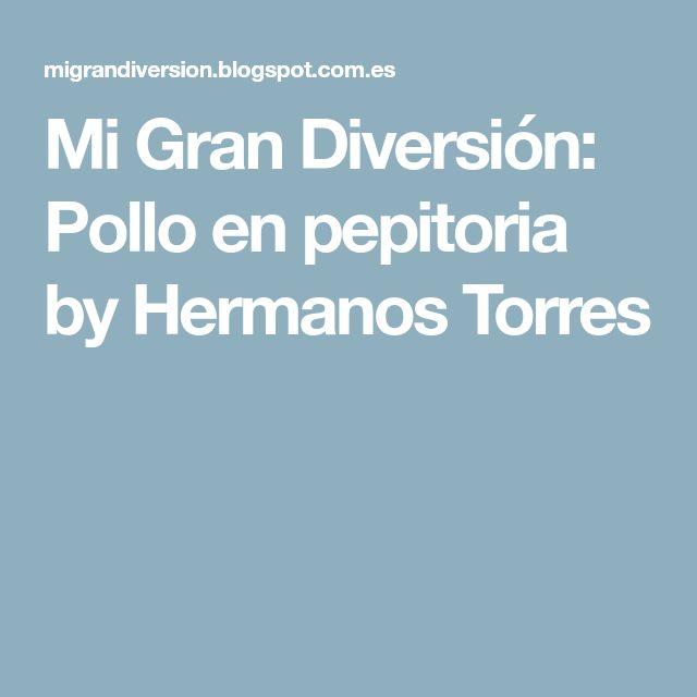 Mi Gran Diversión: Pollo en pepitoria by Hermanos Torres