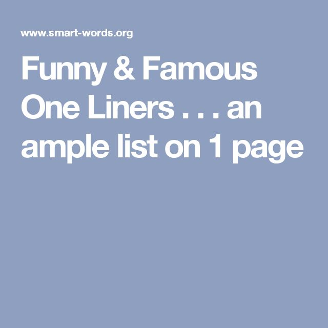 Funny & Famous One Liners . . . an ample list on 1 page