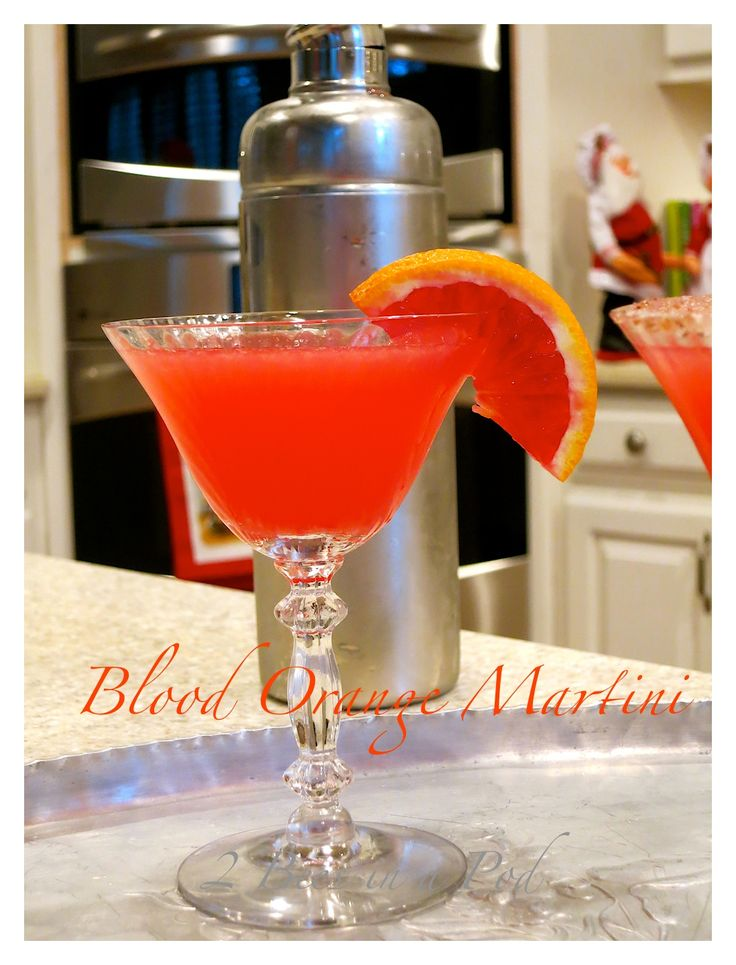 Perfect holiday cocktail - Blood Orange Martini. This orange is only ...