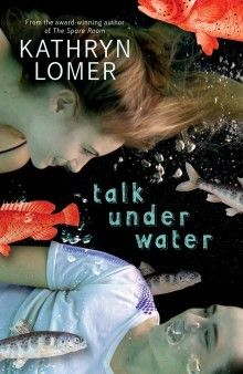 Talk Under Water by Kathryn Lomer